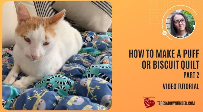 How to make a puff or biscuit quilt video tutorial – part 2