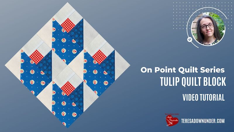 Tulip quilt block - On point quilt series - video tutorial